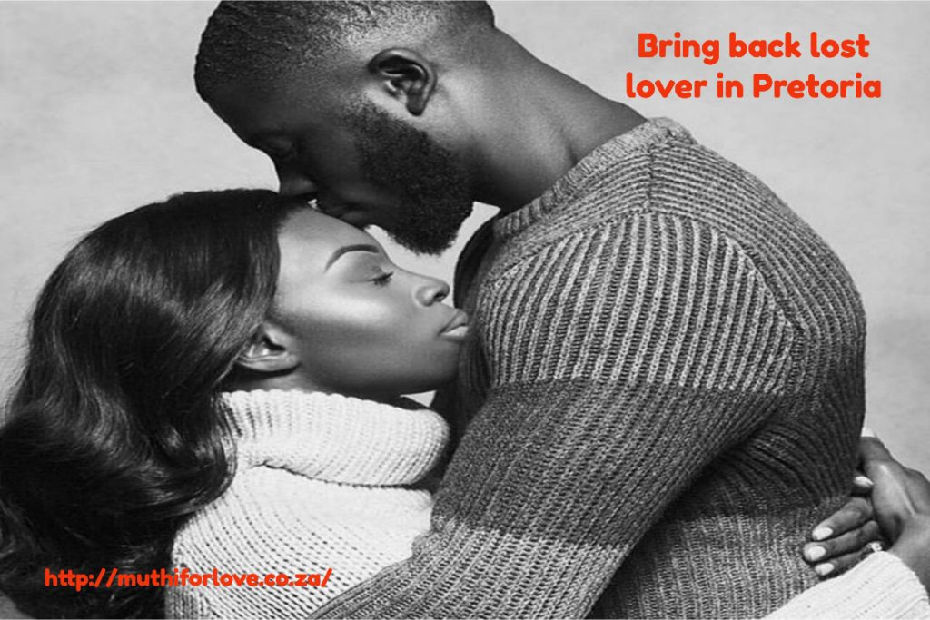 bring back lost lover in Pretoria
